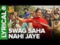 Swag Saha Nahi Jaye Lyrical Video Song Happy Phirr Bhag Jayegi Sonakshi Sinha
