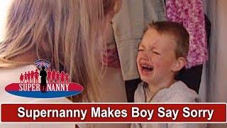 Supernanny Makes Boy Say Sorry For 15 Minutes!   Supernanny