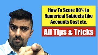 Score 90+ In Numerical Subjects Like Accounts, Cost FM, etc. | Super Study Techniques
