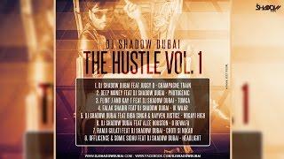 DJ Shadow Dubai | The Hustle Vol 1 | Audio Jukebox