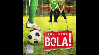 Gara-Gara Bola Full Movie