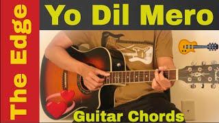 Yo Dil Mero | The Edge Band  - guitar chords | lesson | tutorial