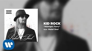 Kid Rock - Midnight Ferry