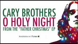 Cary Brothers - O Holy Night (as heard on The Vampire Diaries)