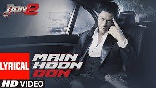 Main Hoon Don Lyrical Video |  Don- The Chase Begins Again | Shaan | Shahrukh Khan, Priyanka Chopra