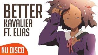 Kavalier - Better (feat. Elias)