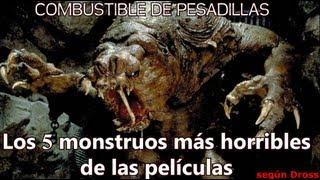 TOP: Los 5 monstruos más horribles del cine según Dross. (Combustible de Pesadillas)