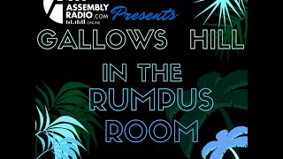 In The Rumpus Room with Gallows Hill- Ep 5