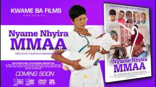 NYAME NHYIRA MMAA[God bless women] (Official Promotion)