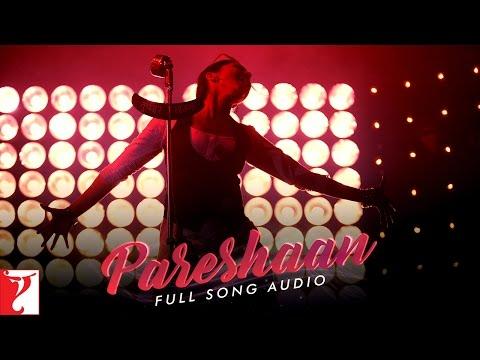 Xxx Mp4 Pareshaan Full Song Audio Ishaqzaade Shalmali Kholgade Amit Trivedi 3gp Sex