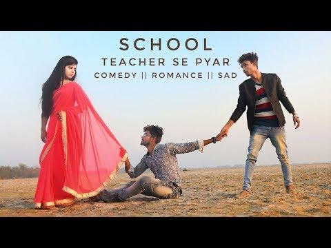 School teacher se Pyar | Comedy School Love Story video | Teacher Vs Students