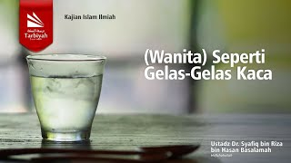 Tabligh Akbar : Seperti Gelas-Gelas Kaca | Ustadz Dr.  Syafiq Riza Basalamah, M.A