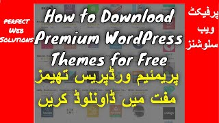 Learn How to Download Any Premium WordPress Theme for Free using this Method in Urdu Hindi 2017