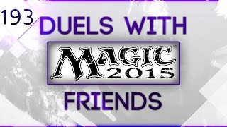 Let's Duel - Magic the Gathering DotP 2015 (Ep 193) (ft. AlpacaPatrol & Green9090)