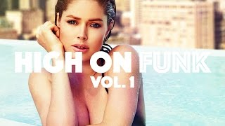 High on Funk Vol.1 - New Funky Tech House Energy Bomb Mix 2015