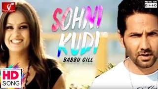 Sohni Kudi - Full Video Song || Babbu Gill || Latest Punjabi Song || Vvanjhali Records