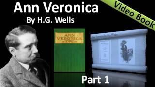 Part 1 - Ann Veronica Audiobook by H. G. Wells (Chs 01 -03)