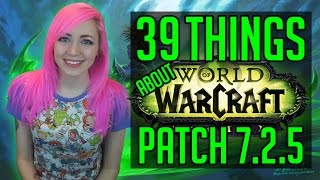 39 Things About WoW Patch 7.2.5 | Timewalking Raids & Transmog Contest | World of Warcraft Legion