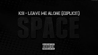KSI - Leave me alone (Explicit) - Space EP (FULL SONG)