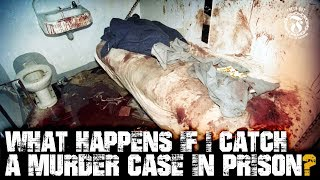 What happens if i catch a murder case in prison? - Prison Talk 16.8