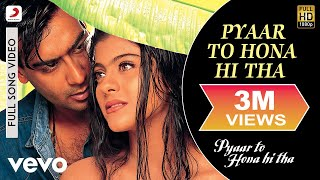 Pyaar To Hona Hi Tha - Title Track Video | Kajol, Ajay Devgan