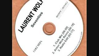 Laurent Wolf - Seventies (Anton Wick Remix)
