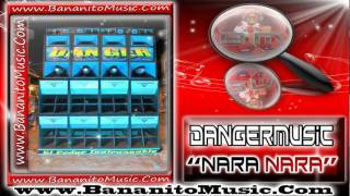 Nara Nara   Danger Music ( Original )
