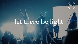 Let There Be Light - Hillsong Worship