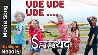Ude Ude Ude - New Nepali Movie SAAYAD 2 Song 2017/2073 Ft. Sushil Shrestha, Sharon Shrestha