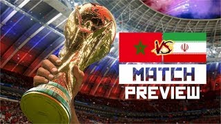 2018 World Cup - Morocco vs Iran - Group B - Match Preview