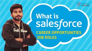 What is Salesforce? Career opportunities and Job roles in Salesforce!!
