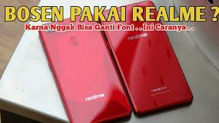 Realme Bikin Bosen..? Begini Cara Ganti Font Di Realme C1 dan Realme C2