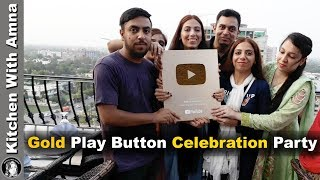 Gold Play Button Celebration Party With My Family - Kitchen With Amna Vlogs