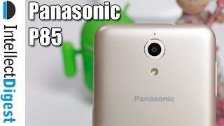 Panasonic P85 Unboxing, Features Overview And Camera Test