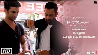 M.S.Dhoni – The Untold Story | Dhoni And Sushant Sip Filter Coffee