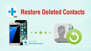 Restore Deleted Contacts - How to Retrieve Deleted Contacts