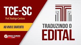 Concurso TCE-SC | Traduzindo o Edital - Prof. Rodrigo Cardoso
