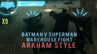 Batman V Superman Warehouse Fight Scene (Arkham Style)