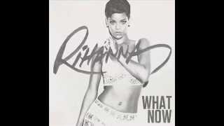 Rihanna -What Now (free downlod)