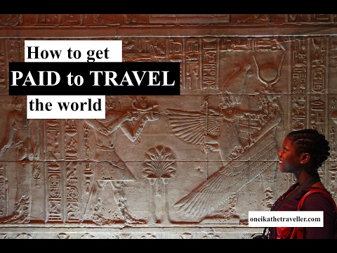 How to get PAID to TRAVEL the WORLD Travel blogging tips and advice