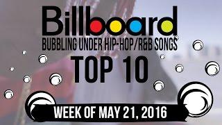 Top 10 - Billboard Bubbling Under Hip-Hop/R&B Songs | Week of May 21, 2016
