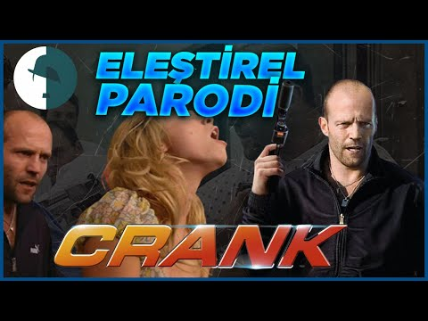 Crank - Eleştirel Parodi