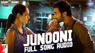 Junooni - Full Song Audio | Qaidi Band | Arijit Singh | Yashita Sharma | Amit Trivedi