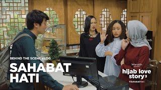 Hijab Love Story 3 - Behind The Scene Vlog: Cerita Sahabat Hati
