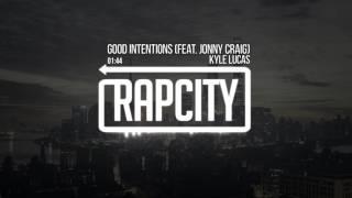 Kyle Lucas - Good Intentions feat. Jonny Craig