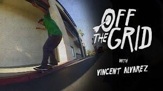 Vincent Alvarez - Off The Grid