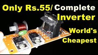 A Complete Inverter in 55 Rs. | Inverter Circuit Diagram | how to make inverter 12v to 220v