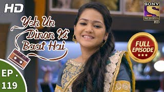 Yeh Un Dinon Ki Baat Hai - Ep 119 - Full Episode - 16th February, 2018
