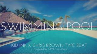 NEW!! Kid Ink x Chris Brown Type Beat - Swimming Pool (NEW MUSIC 2017)