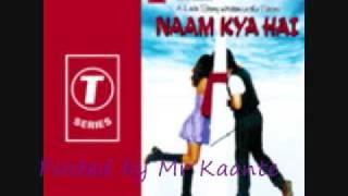 Naam kya hai- yun to nazar baaz toone song